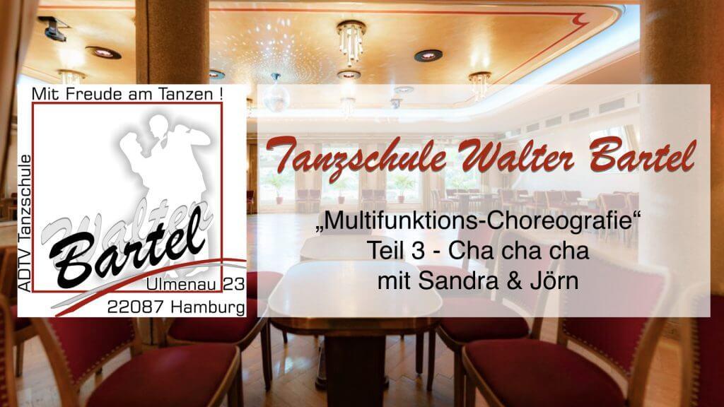 Multifunktionschoreografie – Cha cha cha